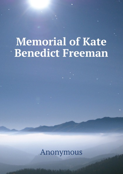 M. labbé Trochon Memorial of Kate Benedict Freeman