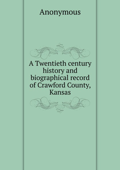 M. l'abbé Trochon A Twentieth century history and biographical record of Crawford County, Kansas sean lang twentieth century history for dummies