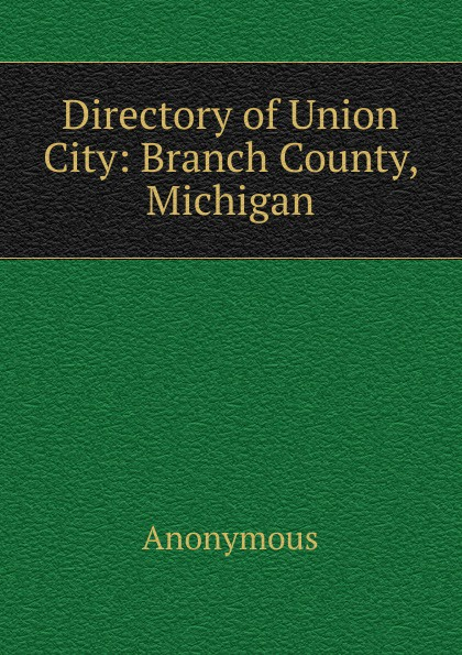 M. labbé Trochon Directory of Union City: Branch County, Michigan