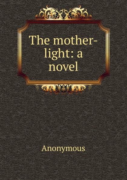 M. labbé Trochon The mother-light: a novel
