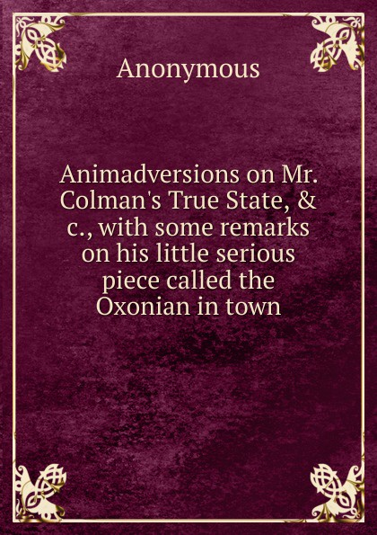 M. l'abbé Trochon Animadversions on Mr. Colman.s True State, . c., with some remarks on his little serious piece called the Oxonian in town биотуалет mr little family 24