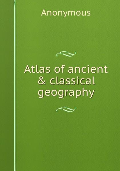 M. l'abbé Trochon Atlas of ancient . classical geography anville jean baptiste compendium of ancient geography