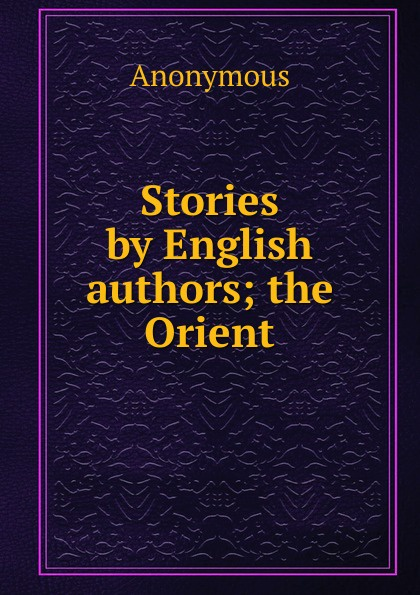 M. l'abbé Trochon Stories by English authors; the Orient коллектив авторов stories by english authors germany