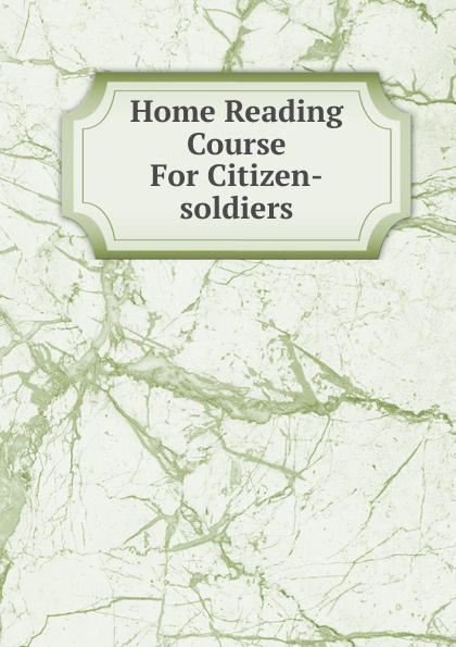 Home Reading Course For Citizen-soldiers gone for soldiers