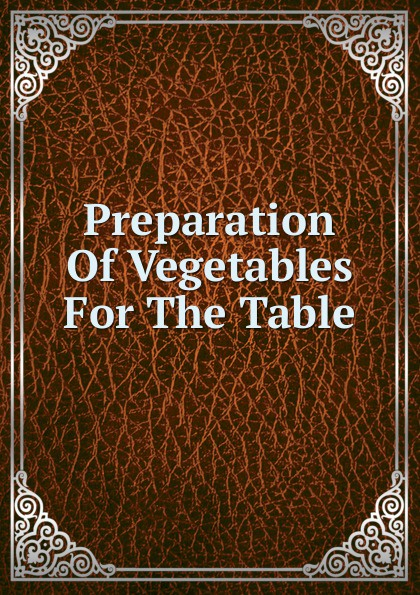 Preparation Of Vegetables For The Table preparation crop tee