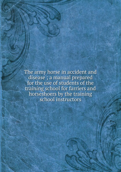 The army horse in accident and disease ; a manual prepared for the use of students of the training school for farriers and horseshoers by the training school instructors us army military uniform for men training digital camouflage suit pilots parachuted outdoor summer training suit