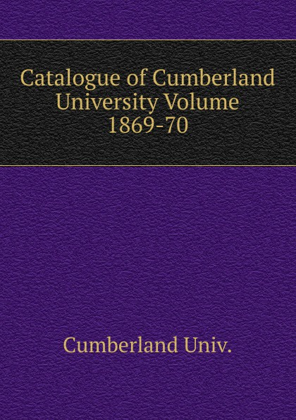 Catalogue of Cumberland University Volume 1869-70