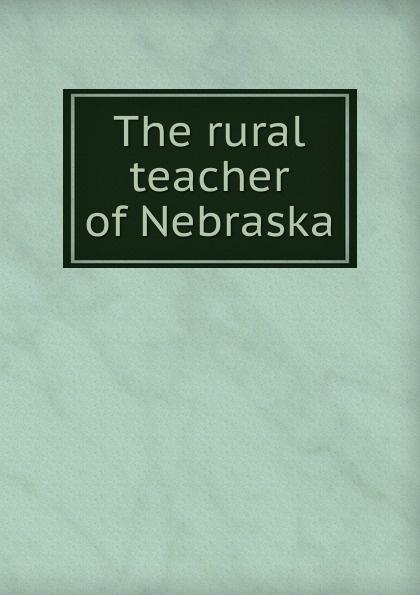 The rural teacher of Nebraska