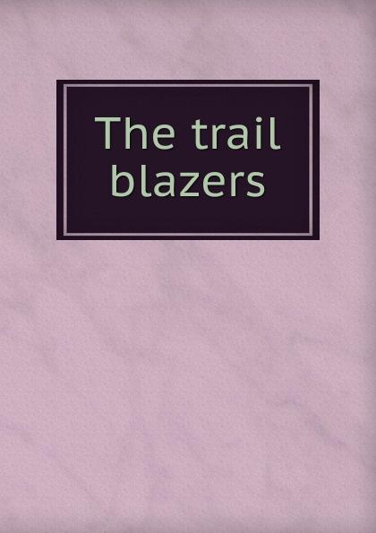 цена The trail blazers онлайн в 2017 году