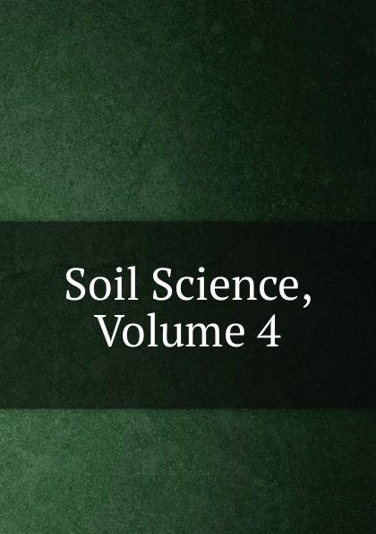 Soil Science, Volume 4 deb o dell soil science simplified