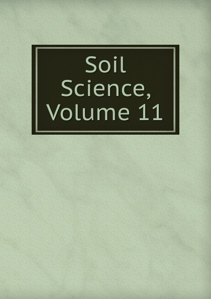 Soil Science, Volume 11 deb o dell soil science simplified