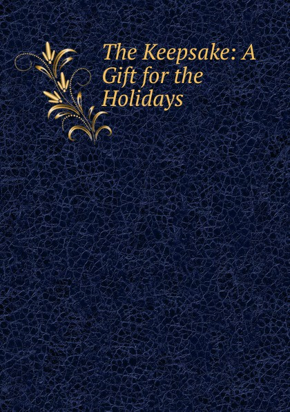 The Keepsake: A Gift for the Holidays gerritsen t the keepsake