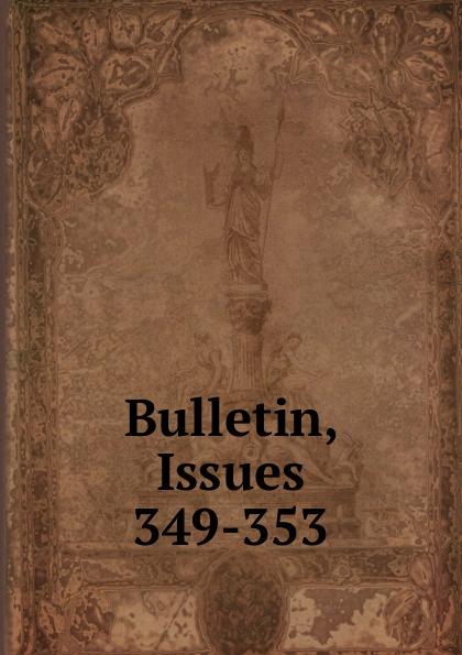Bulletin, Issues 349-353 цены