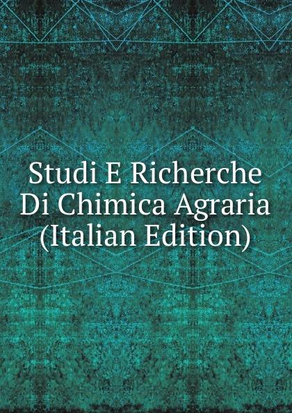 Studi E Richerche Di Chimica Agraria (Italian Edition) tito bottagisio il limbo dantesco studi filosofici e letterari italian edition