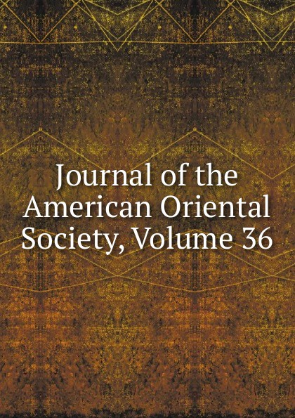 Journal of the American Oriental Society, Volume 36