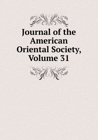 Journal of the American Oriental Society, Volume 31