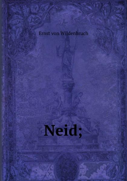 Ernst von Wildenbruch Neid;