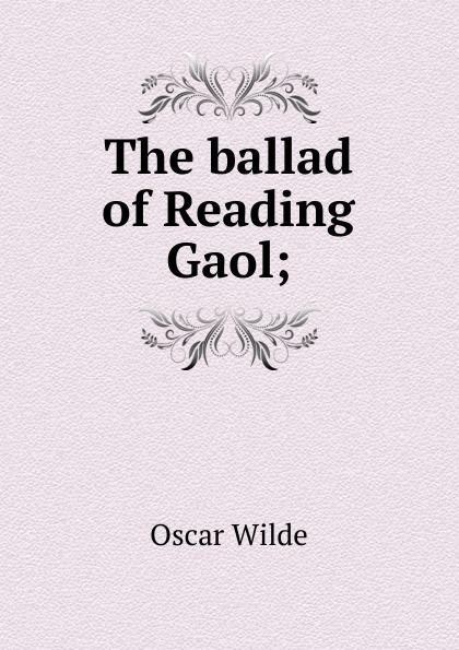 Оскар Уайльд The ballad of Reading Gaol; цена в Москве и Питере