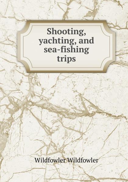 цены на Wildfowler Wildfowler Shooting, yachting, and sea-fishing trips  в интернет-магазинах