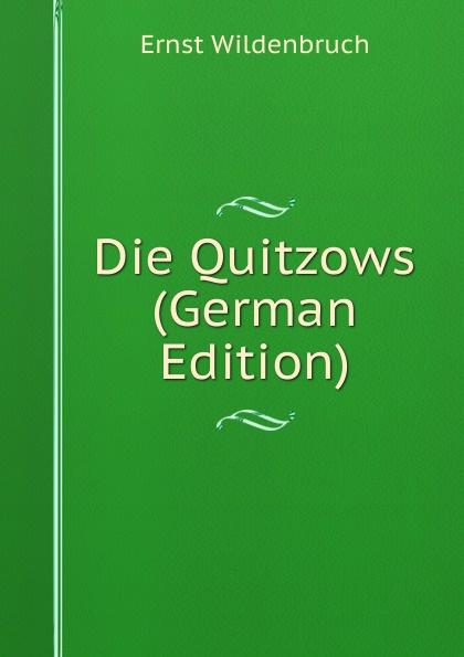 Ernst Wildenbruch Die Quitzows (German Edition)