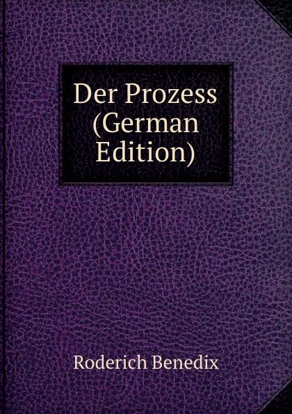 Roderich Benedix Der Prozess (German Edition) roderich benedix die hochzeitsreise lustspiel in zwei aufzugen german edition