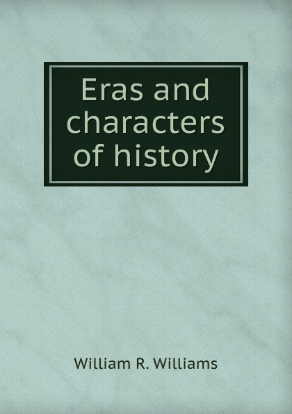 William R. Williams Eras and characters of history