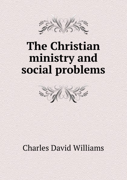 Charles David Williams The Christian ministry and social problems charles manski identification problems in the social sciences paper