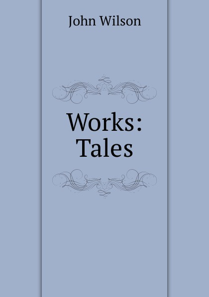 John Wilson Works: Tales цены