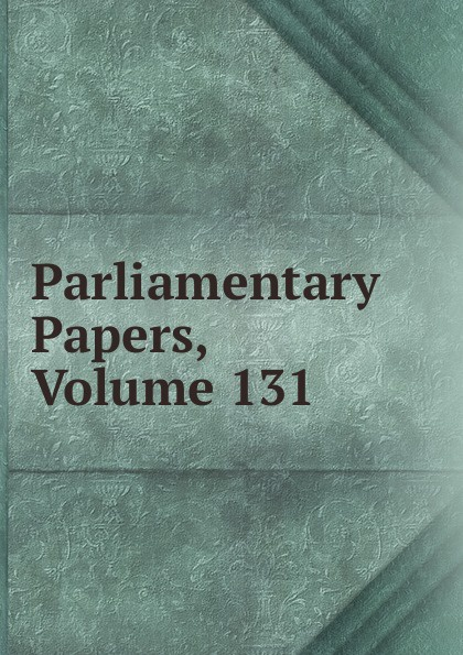 Parliamentary Papers, Volume 131 parliamentary papers volume 55