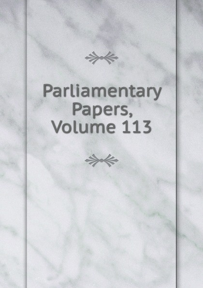 Parliamentary Papers, Volume 113 parliamentary papers volume 55