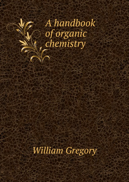 William Gregory A handbook of organic chemistry gregory makowski advances in clinical chemistry 61