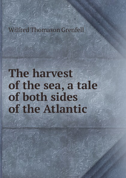 Wilfred Thomason Grenfell The harvest of the sea, a tale of both sides of the Atlantic both sides worn pocket zipper front coat