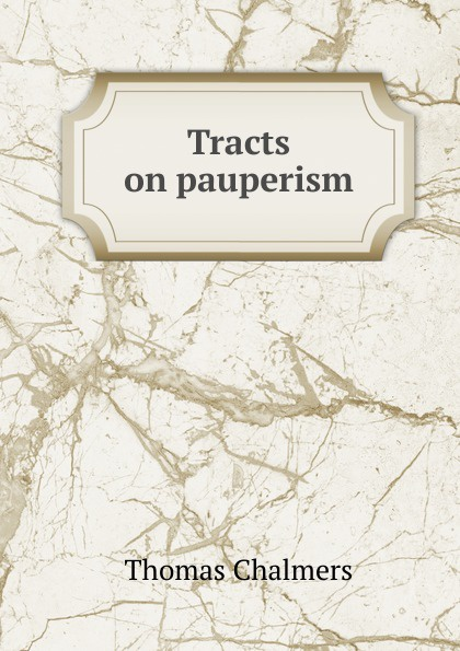 Thomas Chalmers Tracts on pauperism