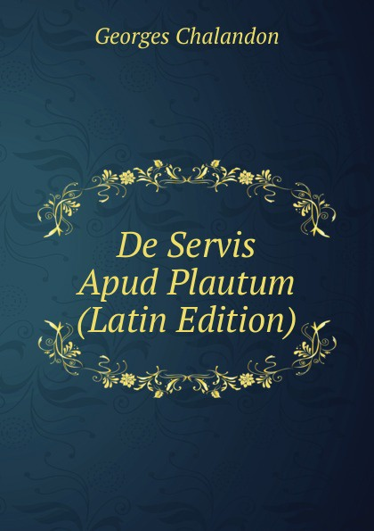 De Servis Apud Plautum (Latin Edition)