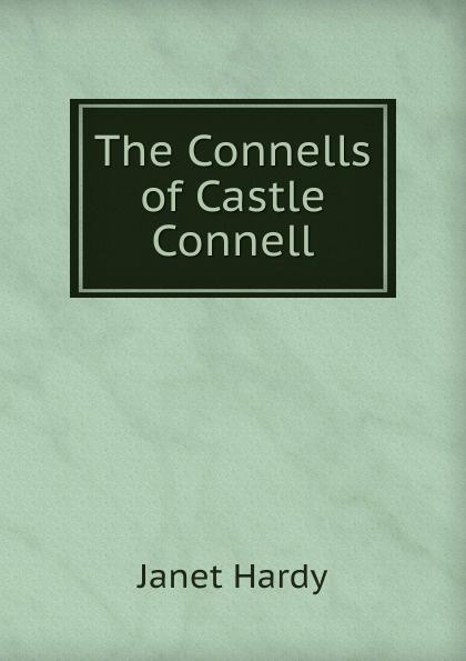 цена Janet Hardy The Connells of Castle Connell онлайн в 2017 году