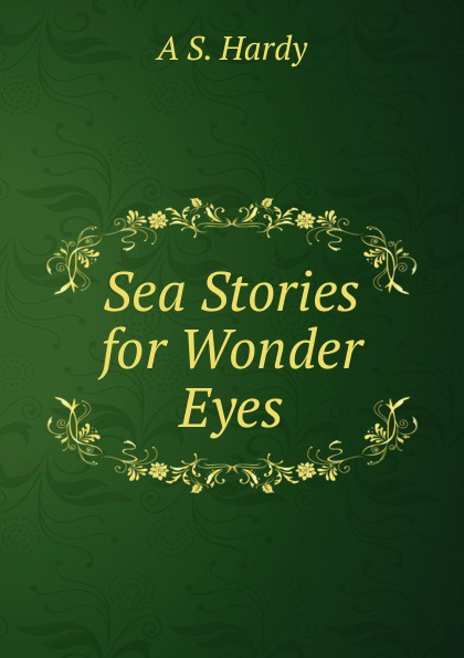 цена A S. Hardy Sea Stories for Wonder Eyes онлайн в 2017 году
