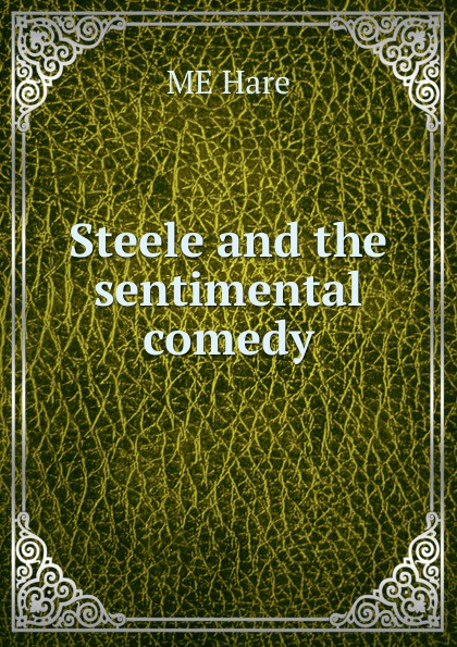 ME Hare Steele and the sentimental comedy ike quebec blue and sentimental