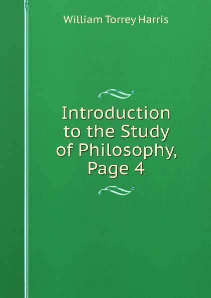 William Torrey Harris Introduction to the Study of Philosophy, Page 4 sf1361 page 4