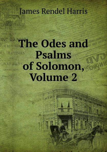 лучшая цена J. Rendel Harris The Odes and Psalms of Solomon, Volume 2