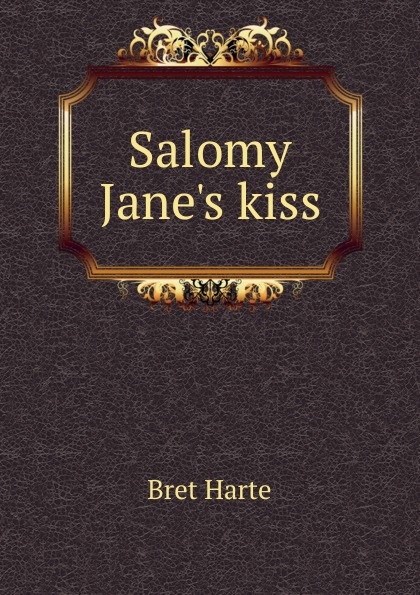 Bret Harte Salomy J kiss
