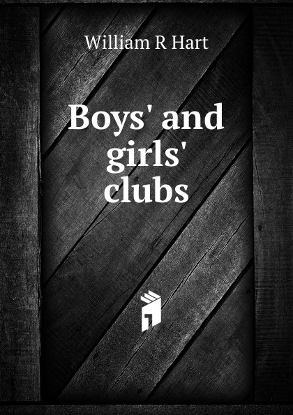 William R Hart Boys. and girls. clubs