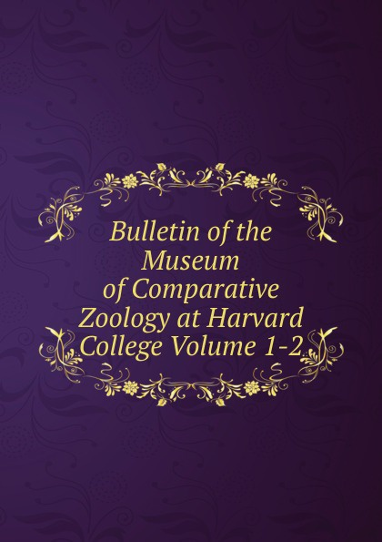 Bulletin of the Museum of Comparative Zoology at Harvard College Volume 1-2 m hussey sumerian tablets in the harvard semitic museum part 1