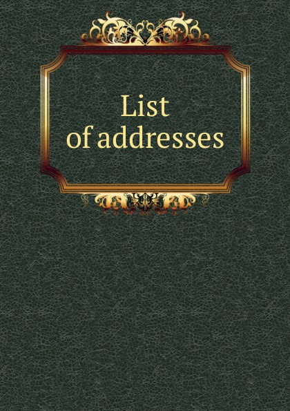 List of addresses