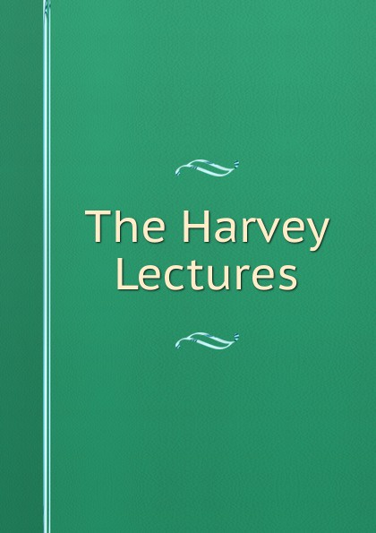 The Harvey Lectures harvey society the harvey lectures series 102 2006 2007