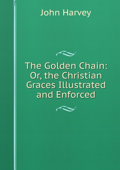 John Harvey The Golden Chain: Or, the Christian Graces Illustrated and Enforced zinc alloy triangle shape chain ear hook decoration earrings comb for women golden