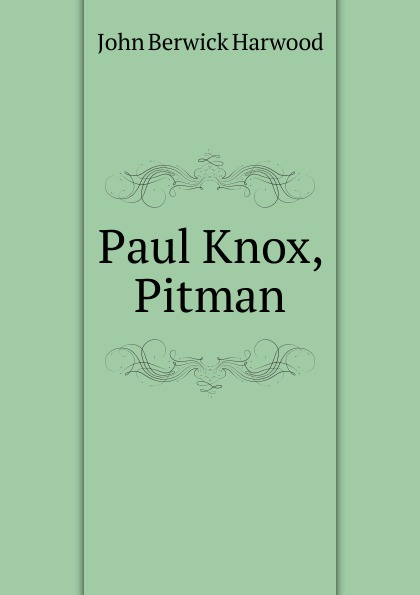 John Berwick Harwood Paul Knox, Pitman цены