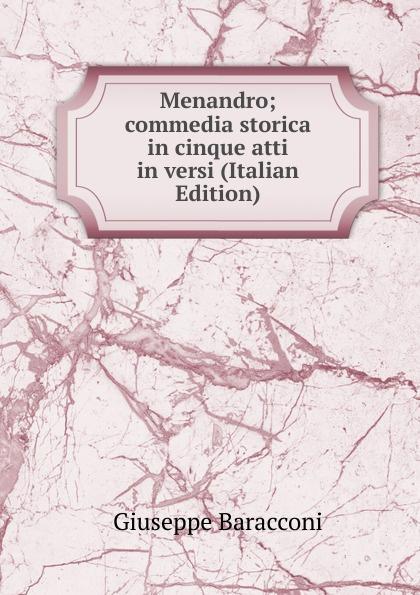 Giuseppe Baracconi Menandro; commedia storica in cinque atti in versi (Italian Edition) fuà fusinato erminia versi italian edition