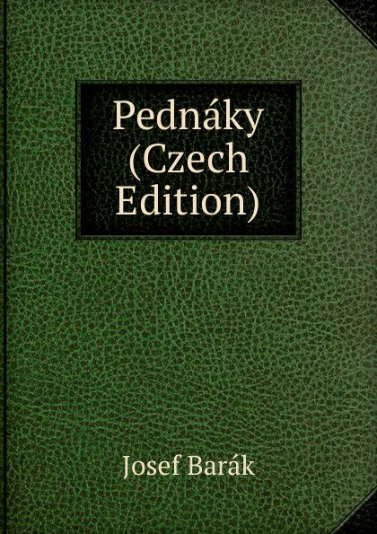 Josef Barák Pednaky (Czech Edition) samo chalupka spevy sama chalupky czech edition