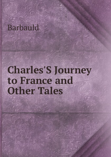 Barbauld Charles.S Journey to France and Other Tales mrs barbauld charles journey to france and other tales