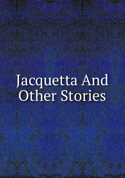 Jacquetta And Other Stories jacquetta hawkes a land